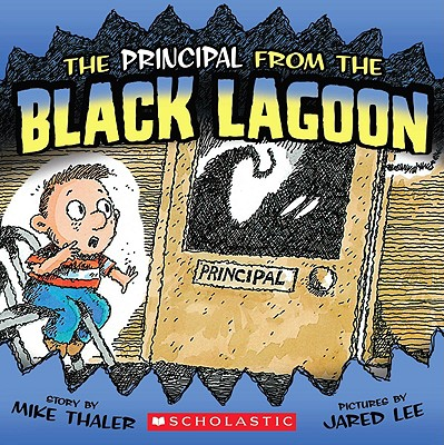 The Principal from the Black Lagoon By Thaler, Mike/ Lee, Jared D. (ILT)